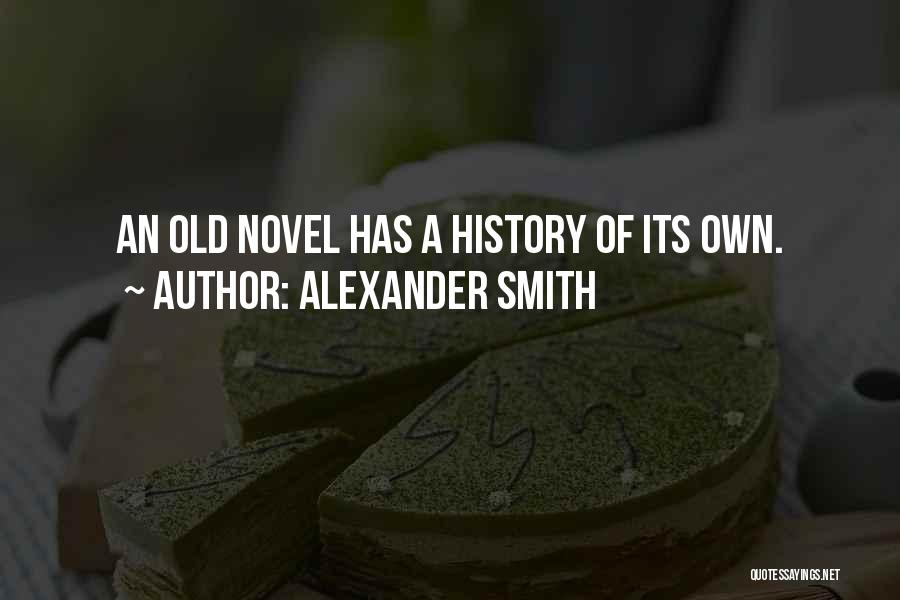Alexander Smith Quotes 2197651