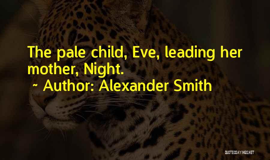 Alexander Smith Quotes 295308