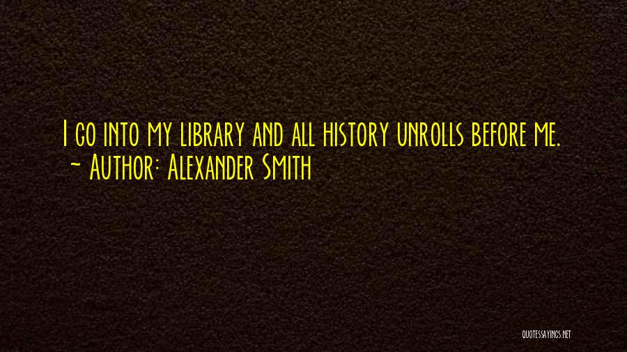 Alexander Smith Quotes 406180