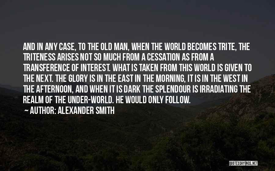 Alexander Smith Quotes 567971