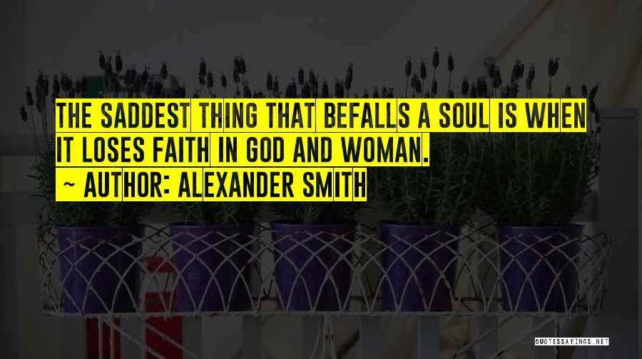 Alexander Smith Quotes 650324