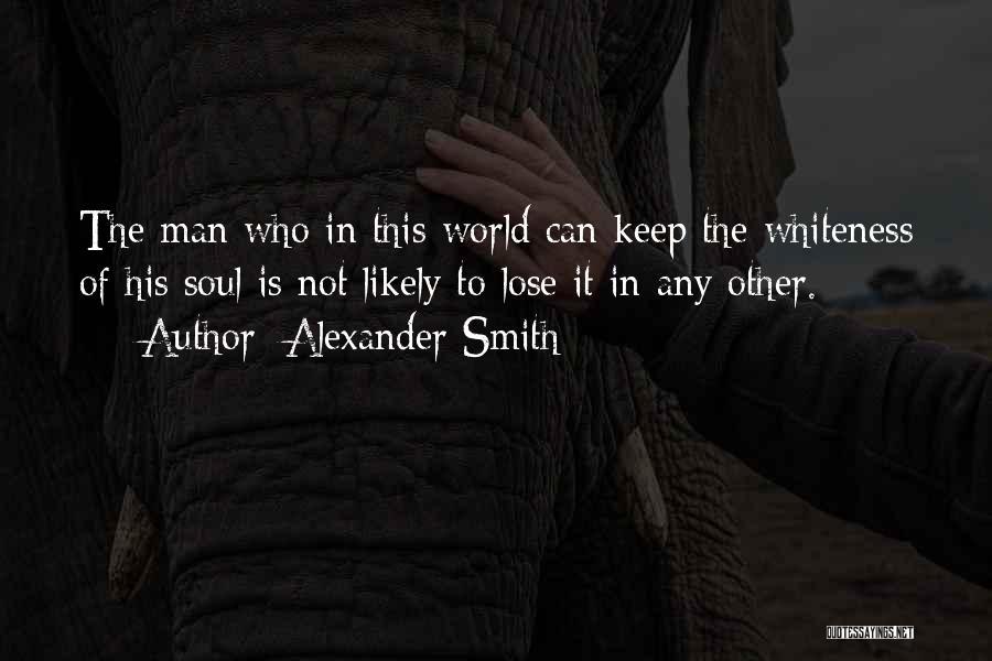 Alexander Smith Quotes 717369