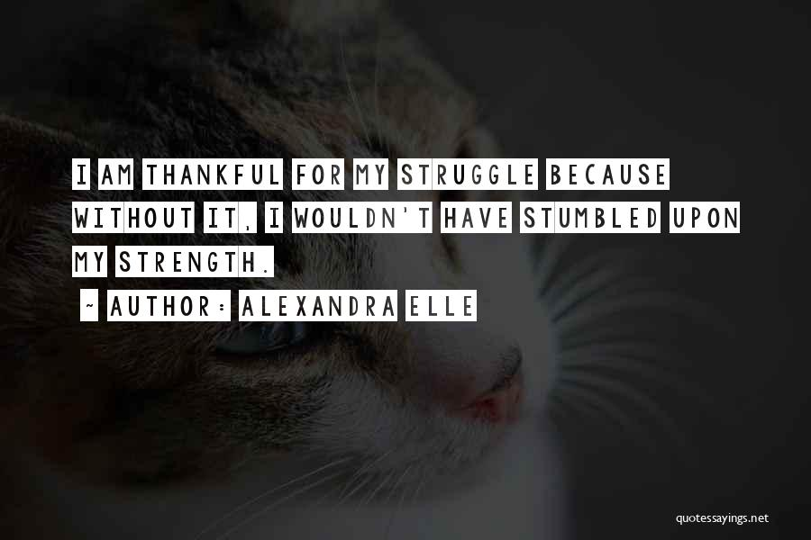 Alexandra Elle Quotes 849614