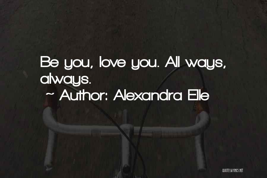 Alexandra Elle Quotes 885322