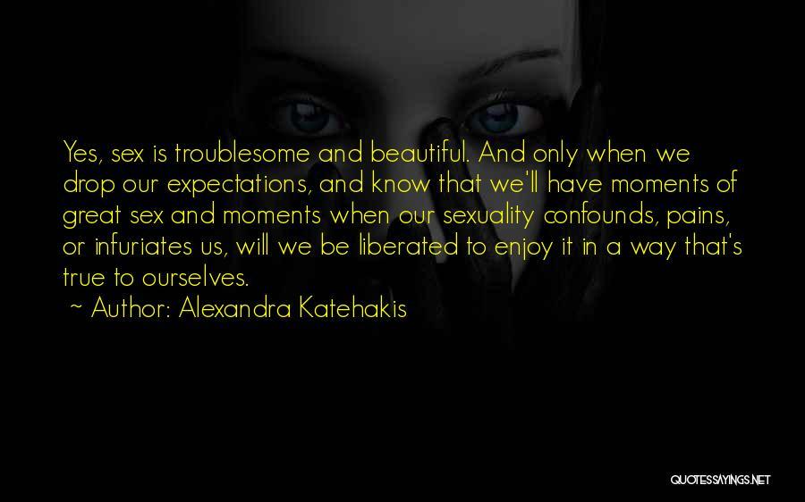 Alexandra Katehakis Quotes 1769376