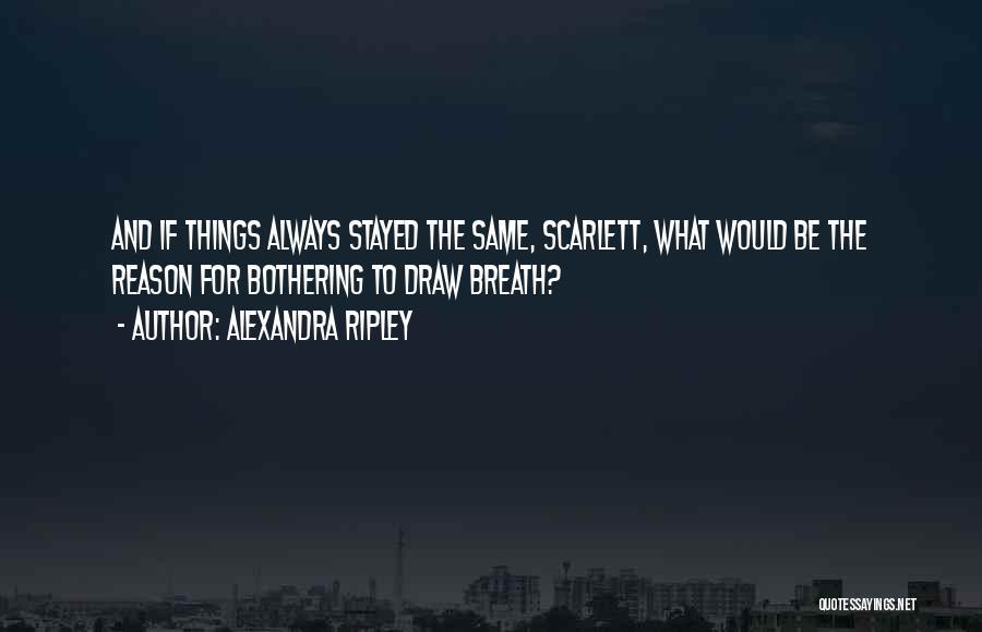 Alexandra Ripley Quotes 1038123