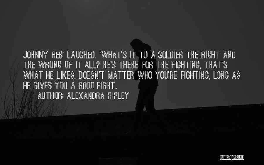 Alexandra Ripley Quotes 1727663