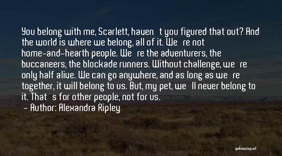 Alexandra Ripley Quotes 1850771