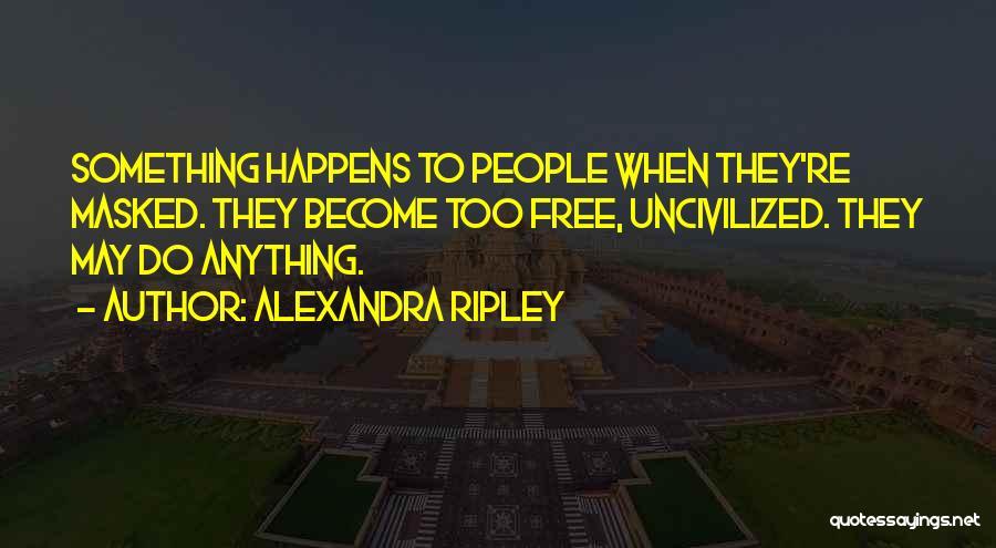 Alexandra Ripley Quotes 345452