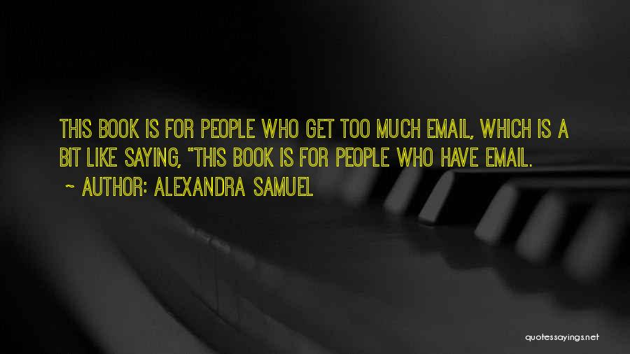 Alexandra Samuel Quotes 1861651