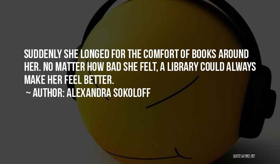 Alexandra Sokoloff Quotes 952929