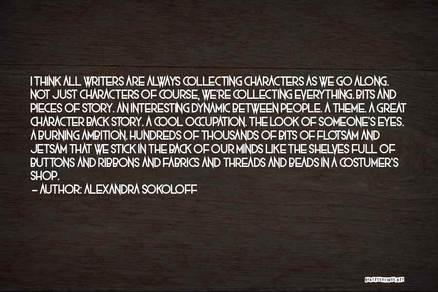 Alexandra Sokoloff Quotes 960057