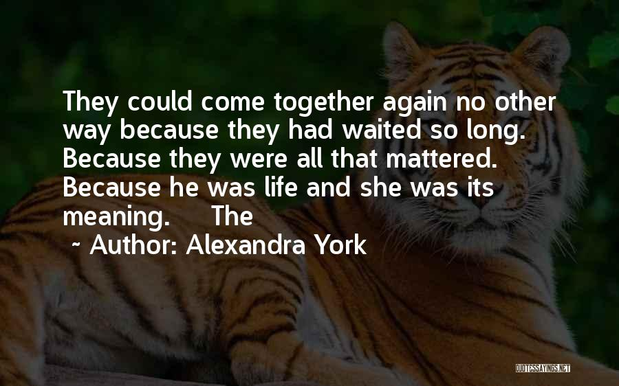 Alexandra York Quotes 2138184