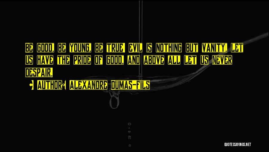 Alexandre Dumas-fils Quotes 1545420