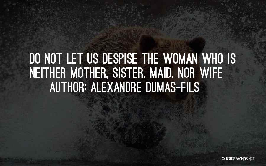 Alexandre Dumas-fils Quotes 1825981