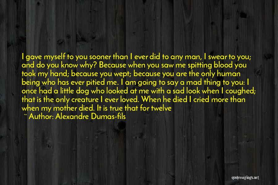 Alexandre Dumas-fils Quotes 591170