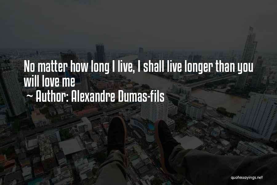 Alexandre Dumas-fils Quotes 757171