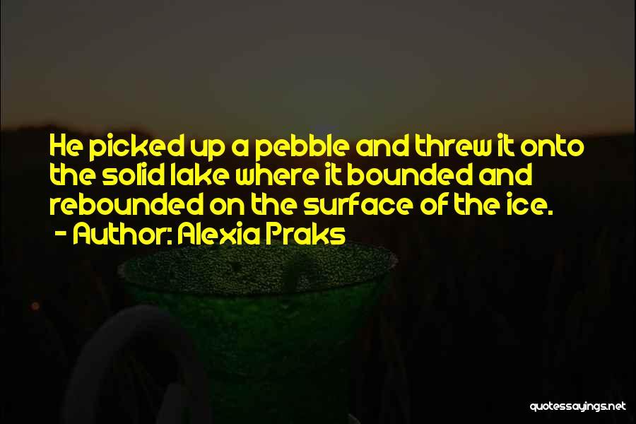 Alexia Quotes By Alexia Praks
