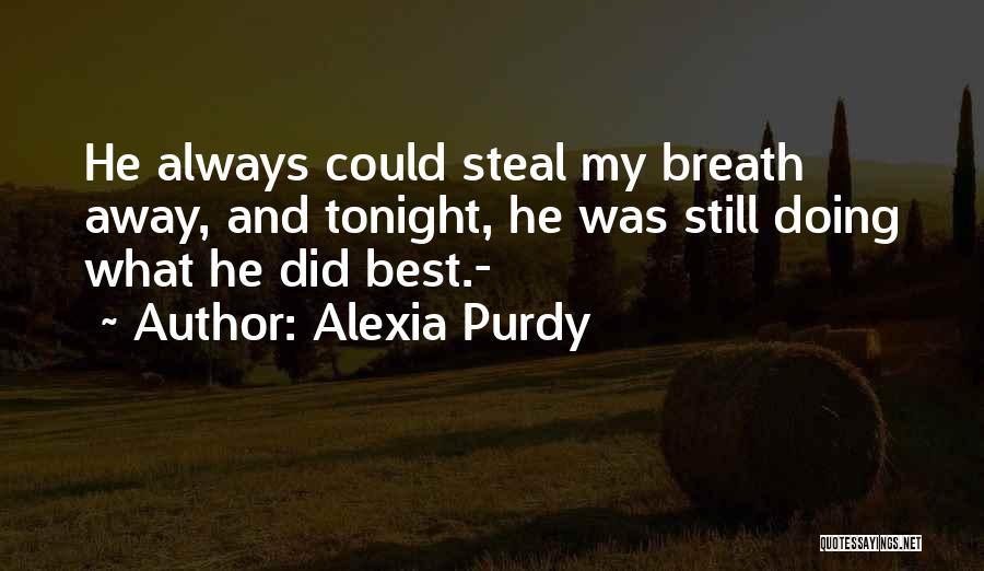 Alexia Quotes By Alexia Purdy