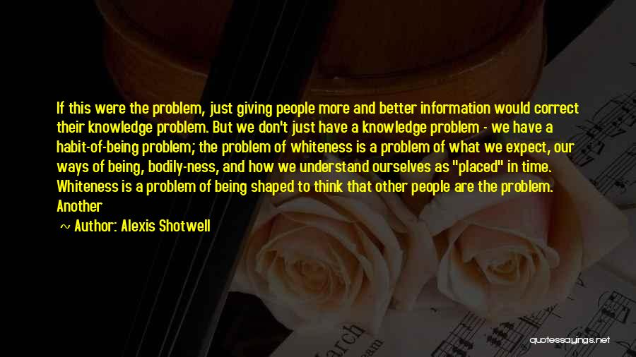 Alexis Shotwell Quotes 1351733