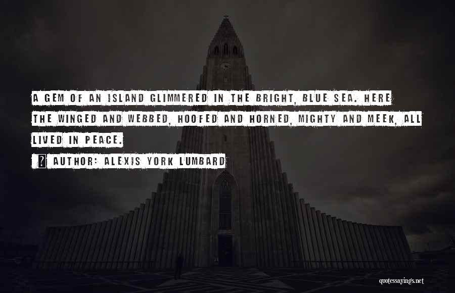 Alexis York Lumbard Quotes 1088040
