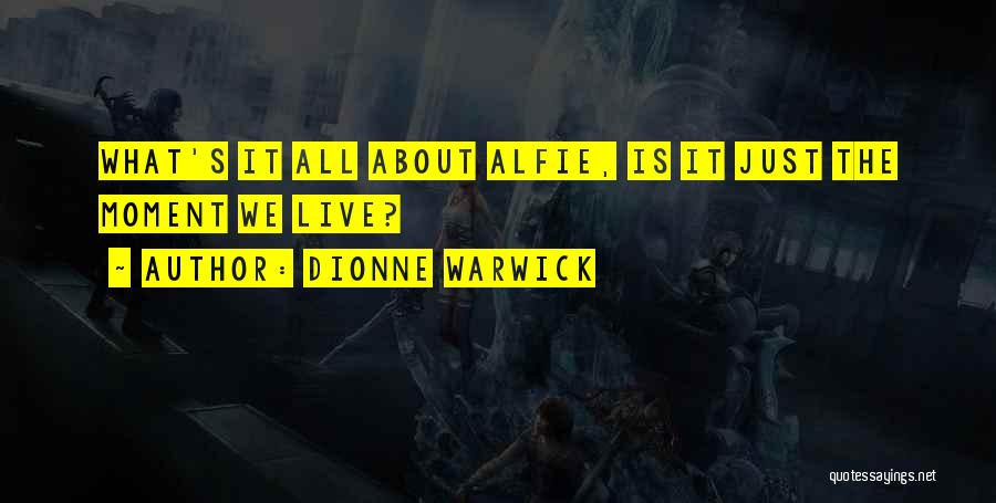 Alfie Quotes By Dionne Warwick