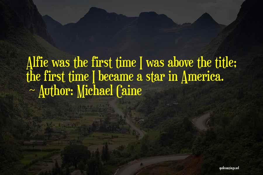 Alfie Quotes By Michael Caine