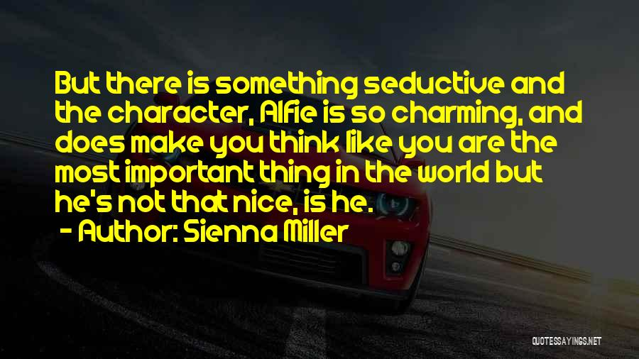 Alfie Quotes By Sienna Miller