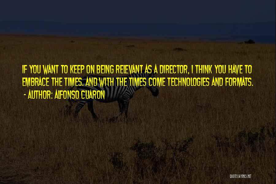 Alfonso Cuaron Quotes 1245214