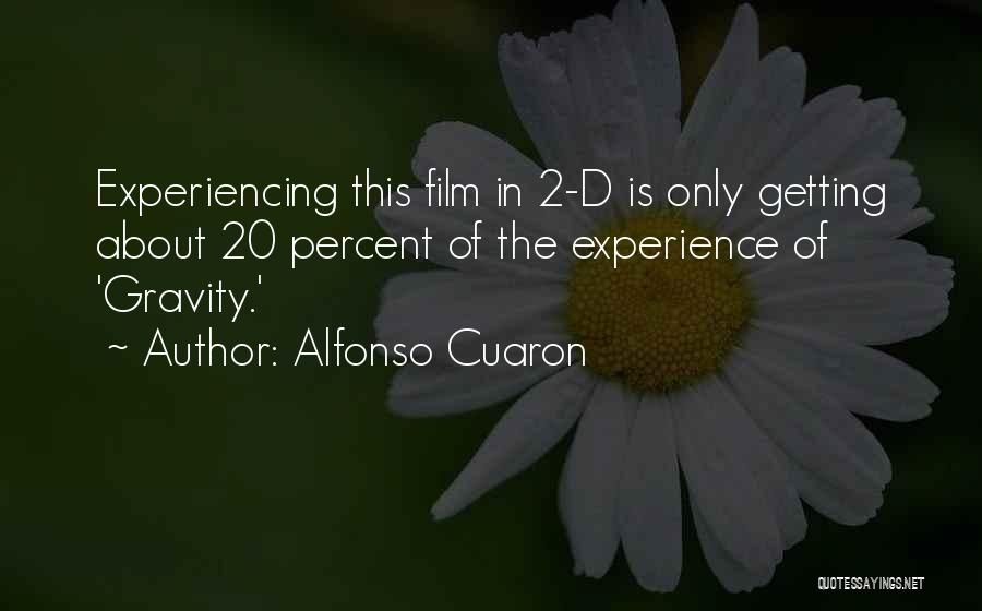 Alfonso Cuaron Quotes 1511401