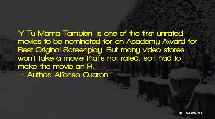 Alfonso Cuaron Quotes 574178