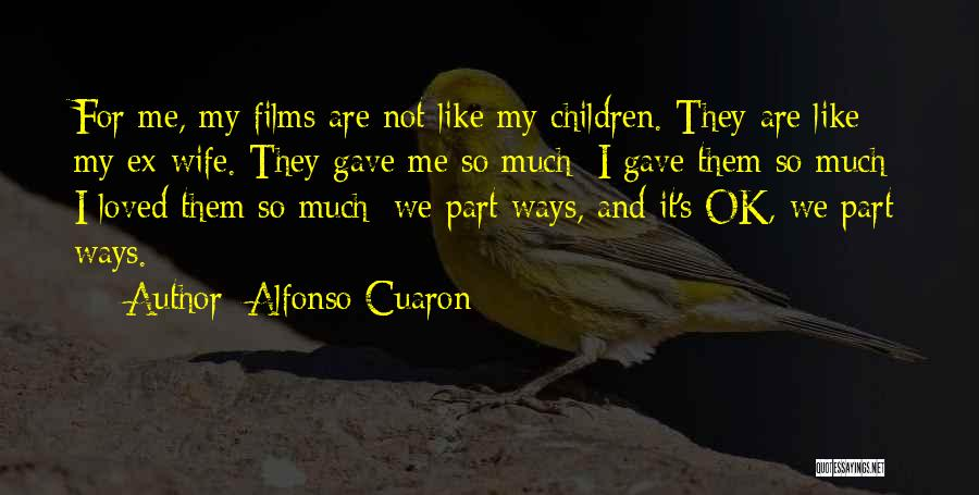Alfonso Cuaron Quotes 604160