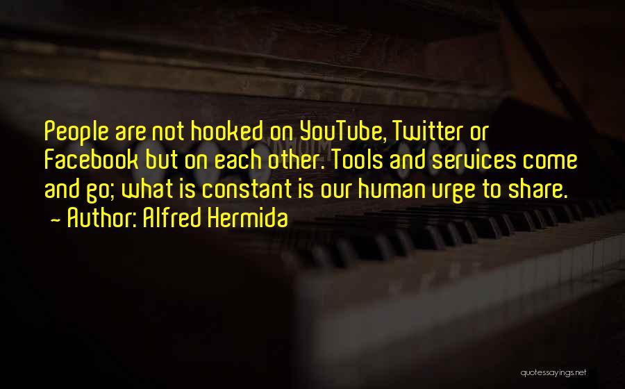 Alfred Hermida Quotes 471799