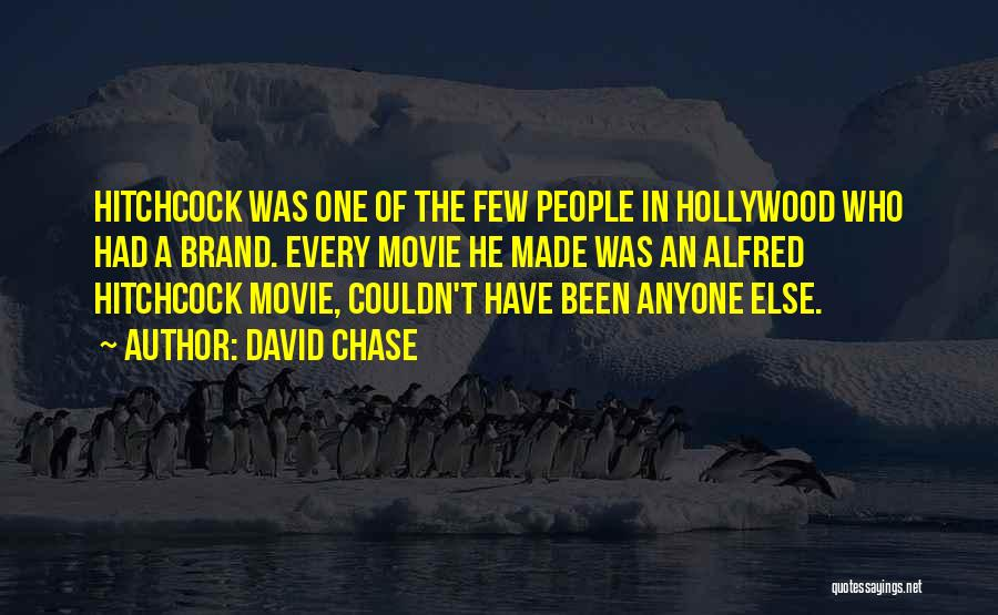 Alfred Hitchcock Movie Quotes By David Chase