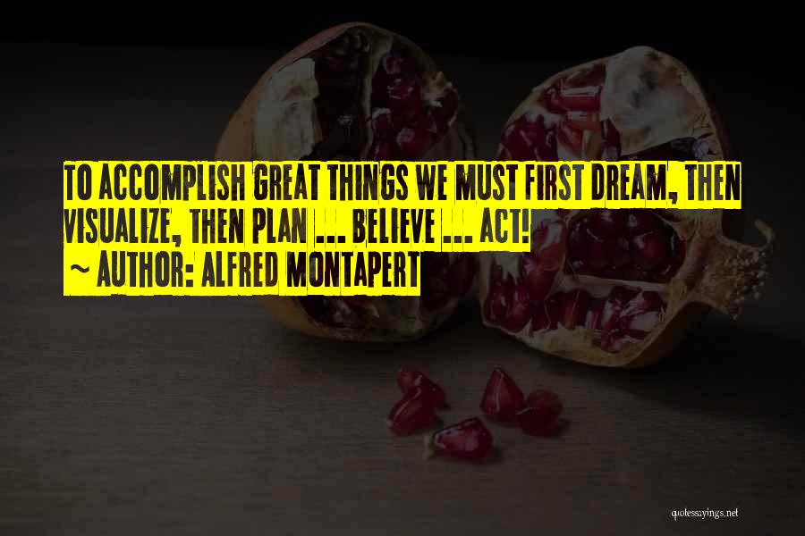 Alfred Montapert Quotes 2203374