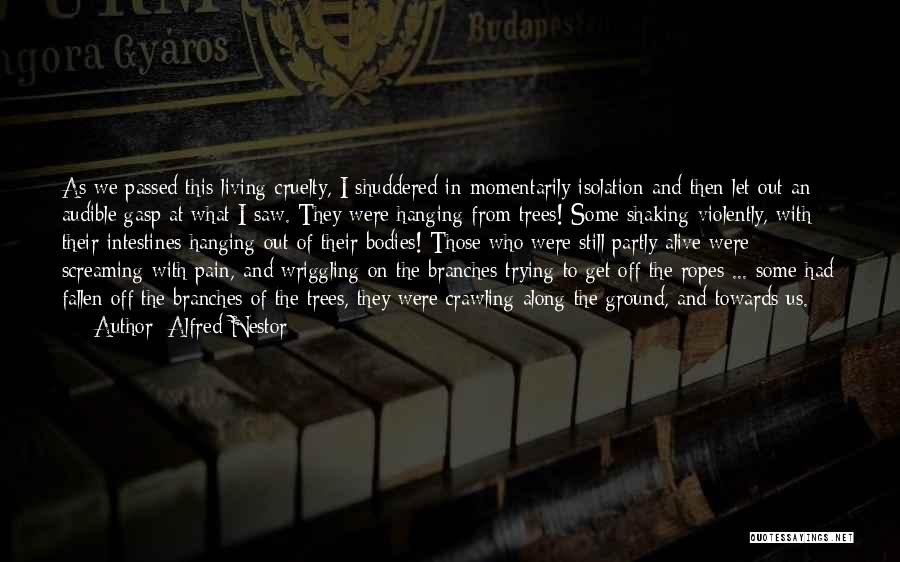 Alfred Nestor Quotes 1228272