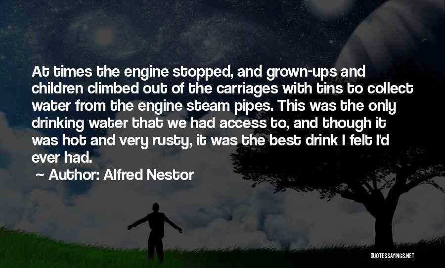 Alfred Nestor Quotes 1806986