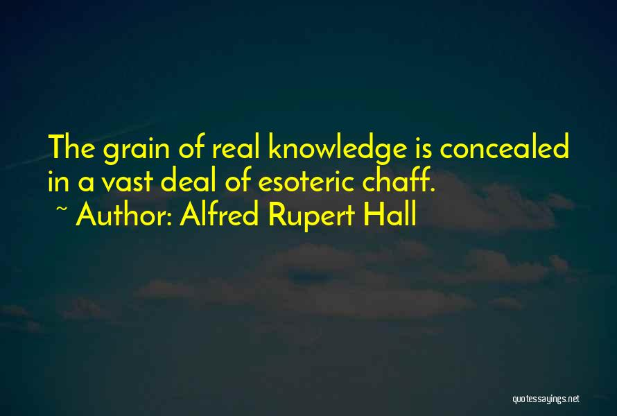 Alfred Rupert Hall Quotes 2253802
