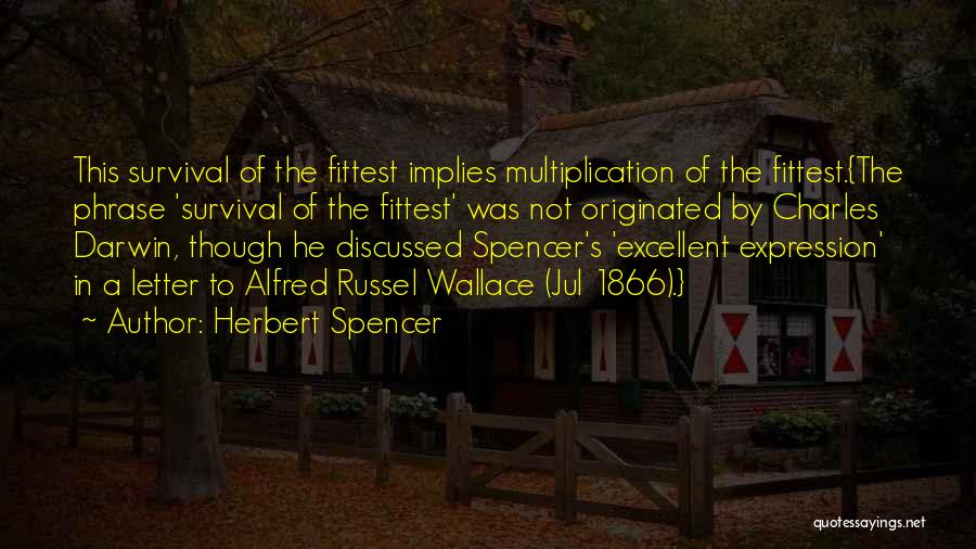 Alfred Wallace Quotes By Herbert Spencer
