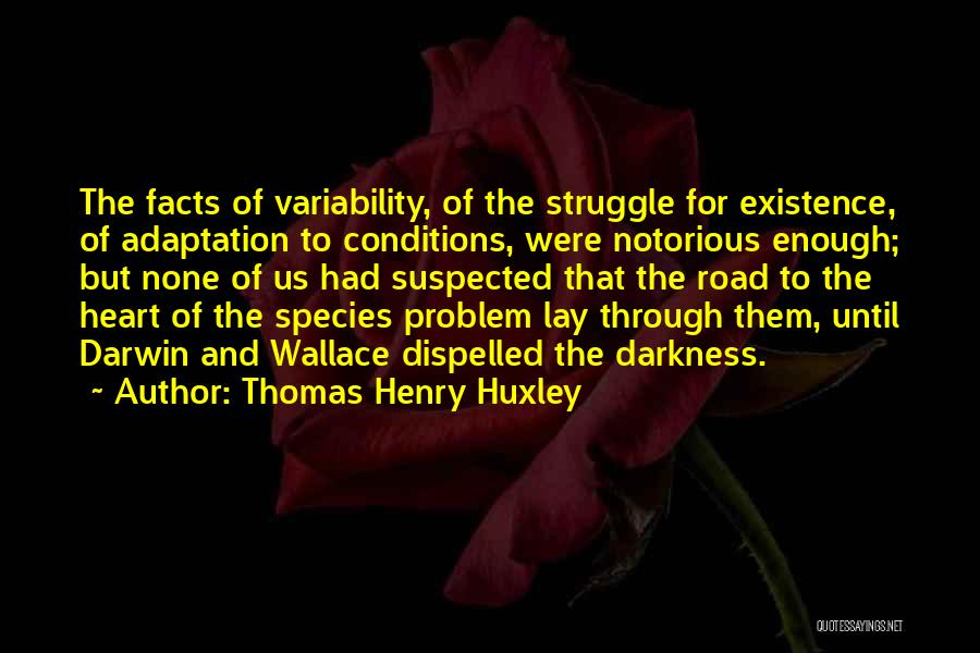 Alfred Wallace Quotes By Thomas Henry Huxley