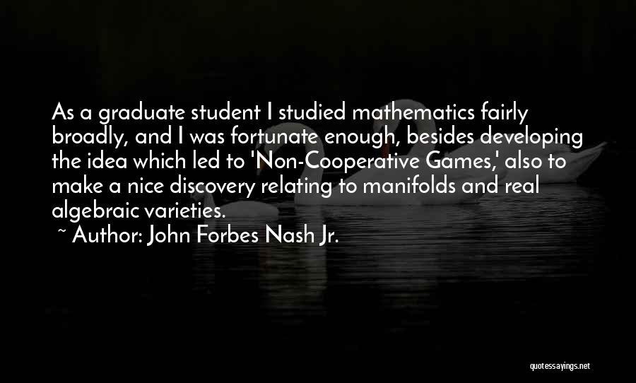 Algebraic Quotes By John Forbes Nash Jr.