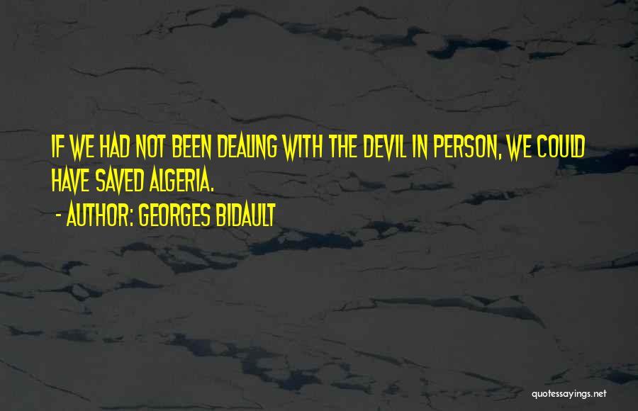 Algeria Quotes By Georges Bidault