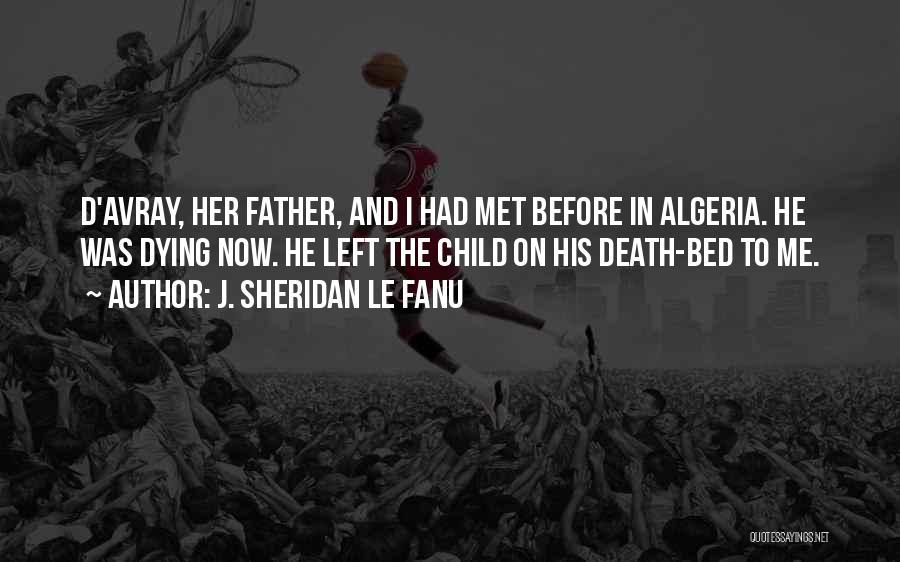 Algeria Quotes By J. Sheridan Le Fanu