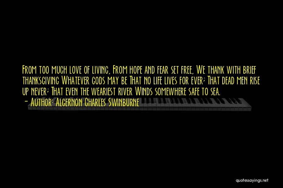 Algernon Charles Swinburne Quotes 1357781