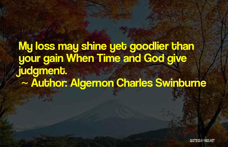 Algernon Charles Swinburne Quotes 1836543