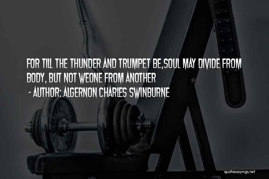 Algernon Charles Swinburne Quotes 265742