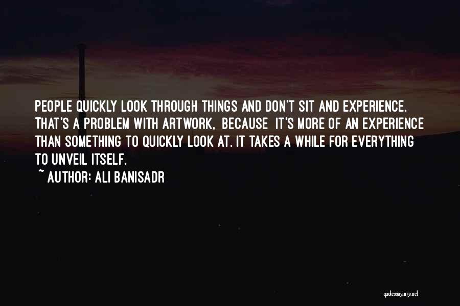 Ali Banisadr Quotes 132704