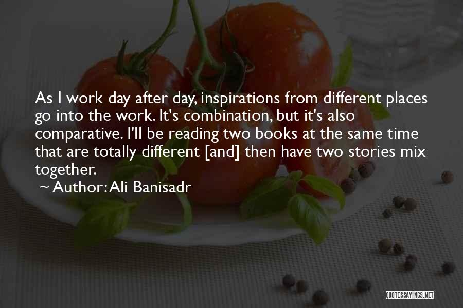 Ali Banisadr Quotes 297478