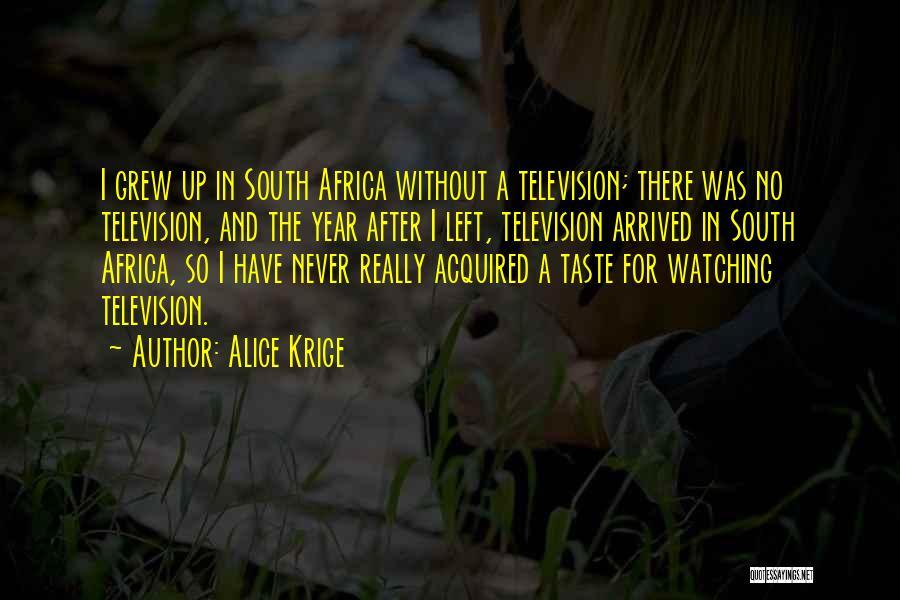 Alice Krige Quotes 1314719