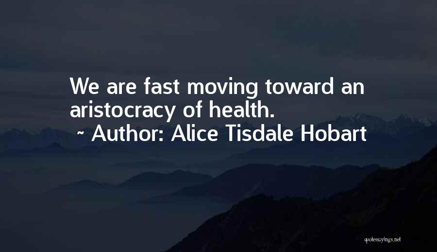 Alice Tisdale Hobart Quotes 830760